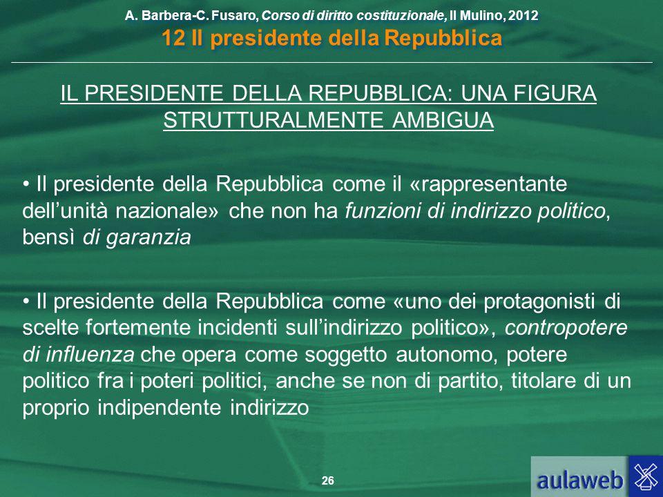 IL PRESIDENTE DELLA REPUBBLICA: UNA FIGURA STRUTTURALMENTE AMBIGUA