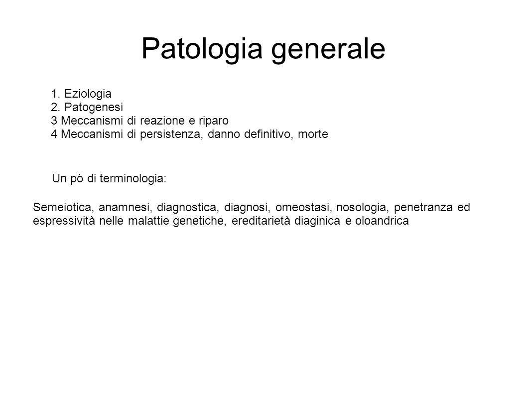 Patologia generale 1. Eziologia 2. Patogenesi