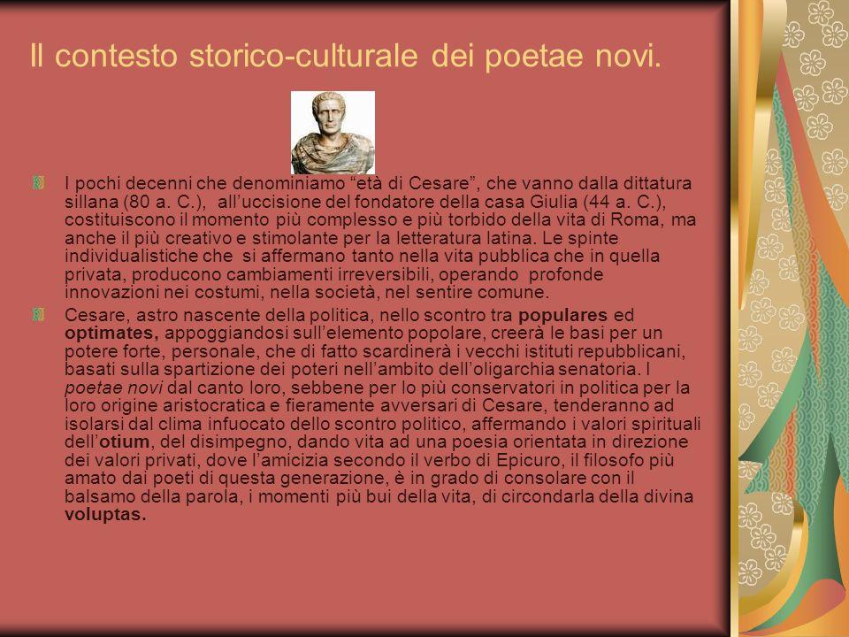 Il contesto storico-culturale dei poetae novi.