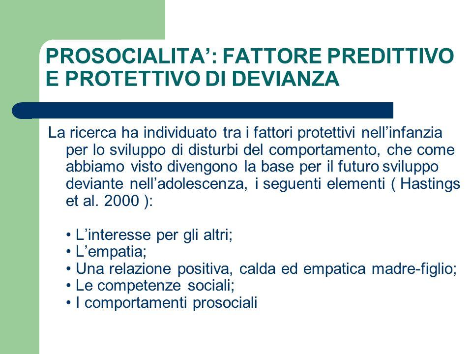PROSOCIALITA': FATTORE PREDITTIVO E PROTETTIVO DI DEVIANZA