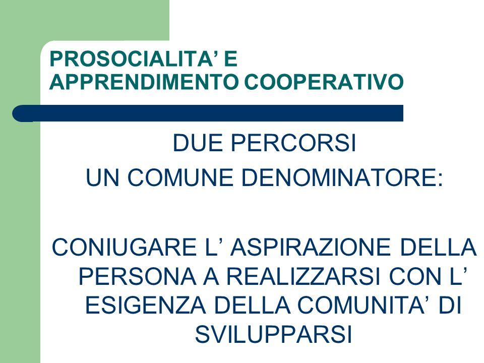 PROSOCIALITA' E APPRENDIMENTO COOPERATIVO