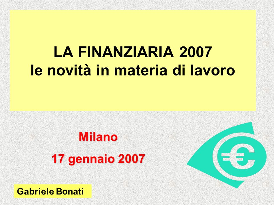 LA FINANZIARIA 2007 le novità in materia di lavoro