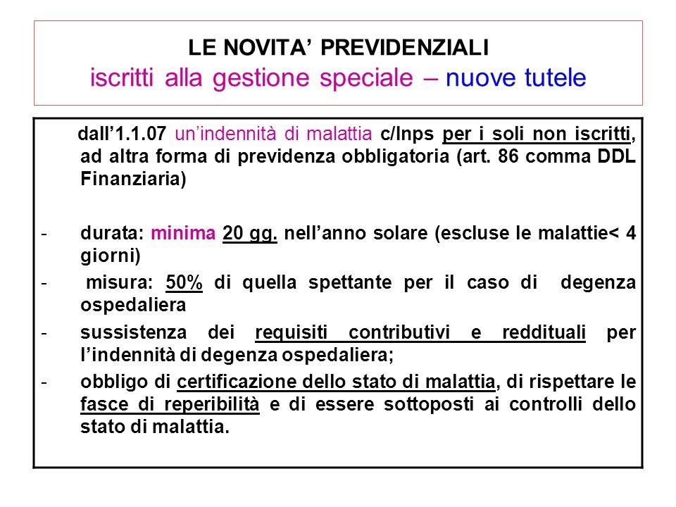 LE NOVITA' PREVIDENZIALI iscritti alla gestione speciale – nuove tutele