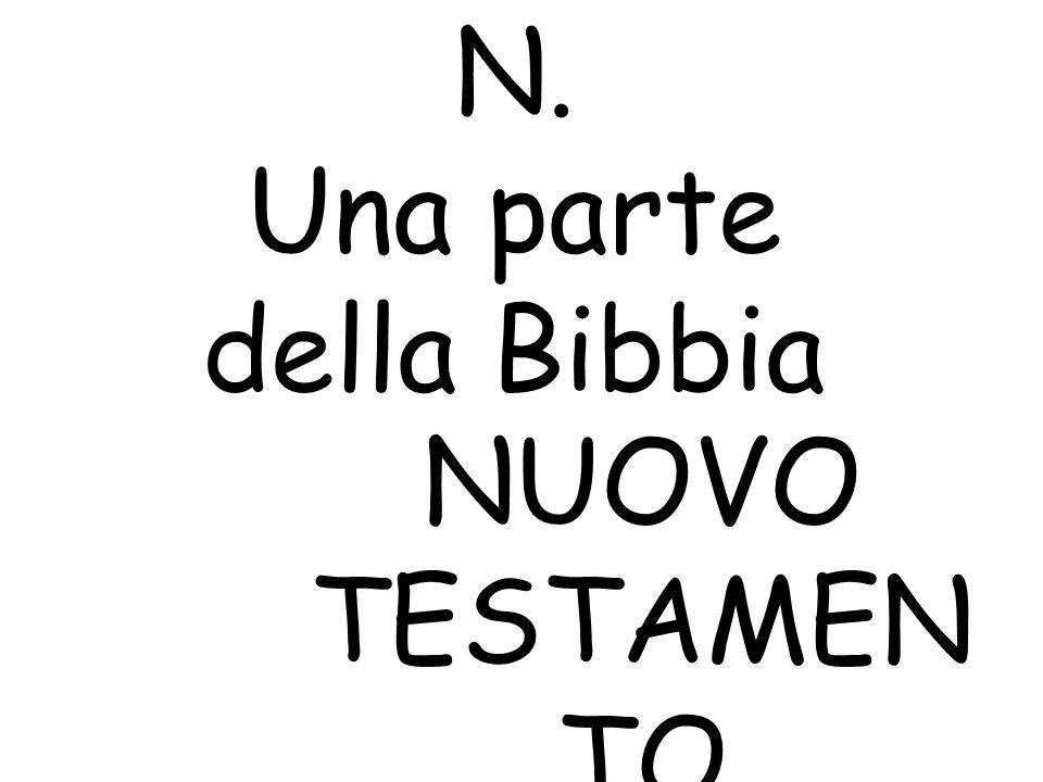 N. Una parte della Bibbia