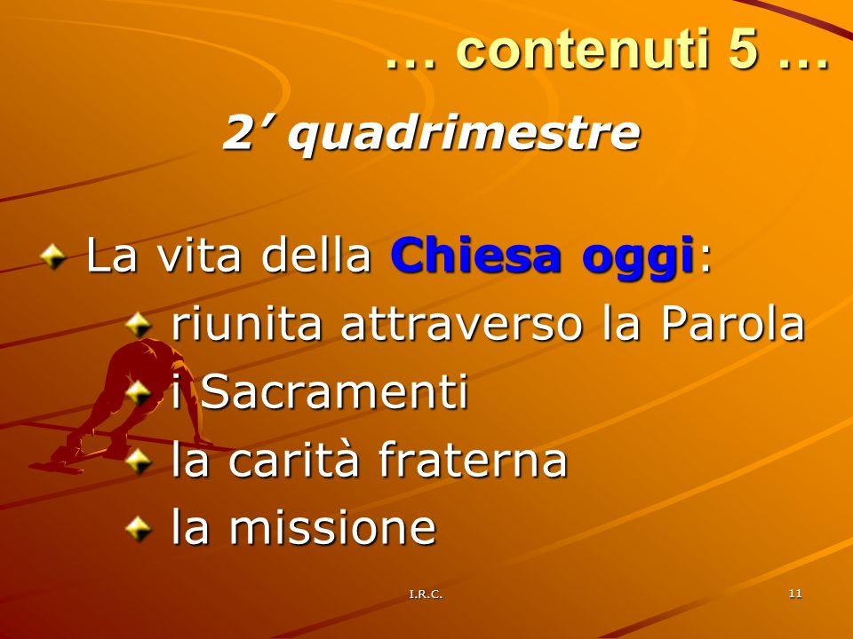 … contenuti 5 … 2' quadrimestre La vita della Chiesa oggi: