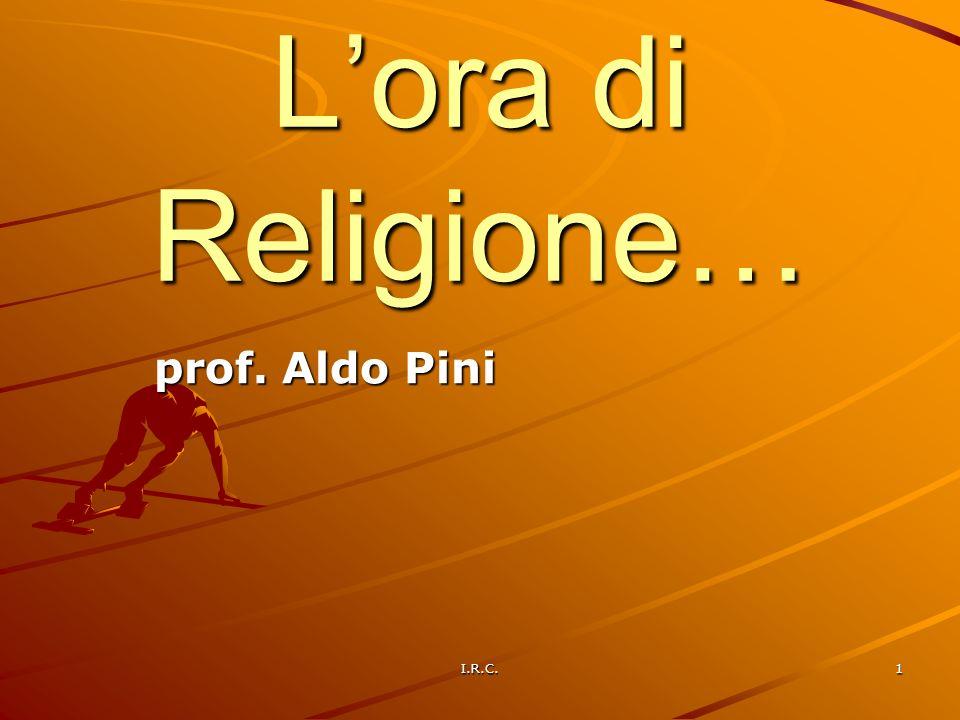 L'ora di Religione… prof. Aldo Pini I.R.C.