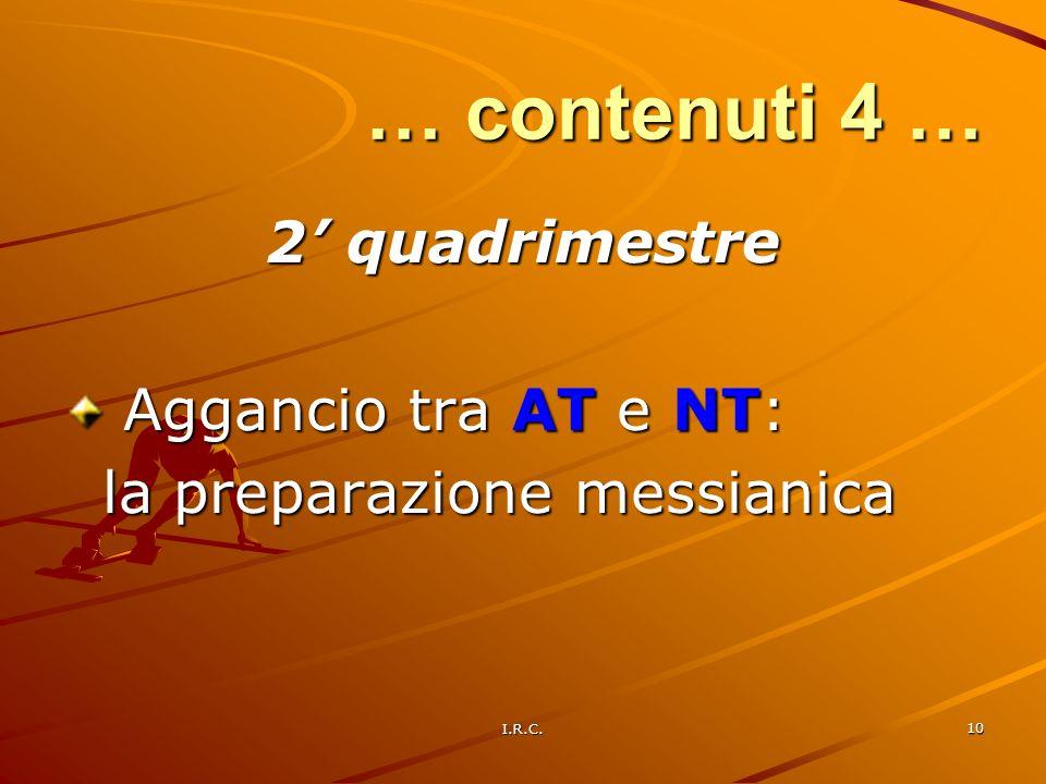 … contenuti 4 … 2' quadrimestre Aggancio tra AT e NT: