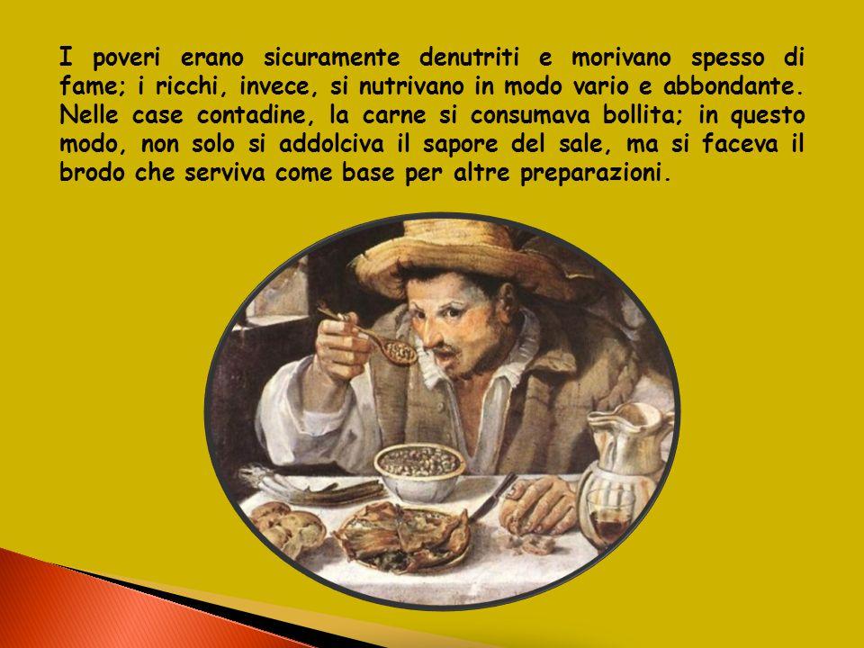 I poveri erano sicuramente denutriti e morivano spesso di fame; i ricchi, invece, si nutrivano in modo vario e abbondante.