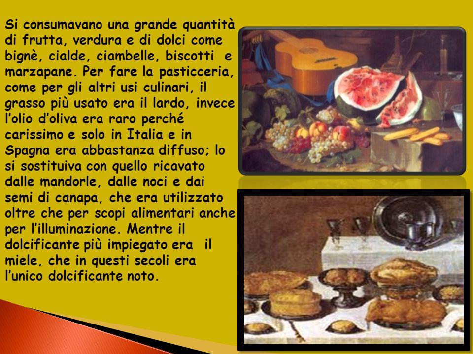 Si consumavano una grande quantità di frutta, verdura e di dolci come bignè, cialde, ciambelle, biscotti e marzapane.