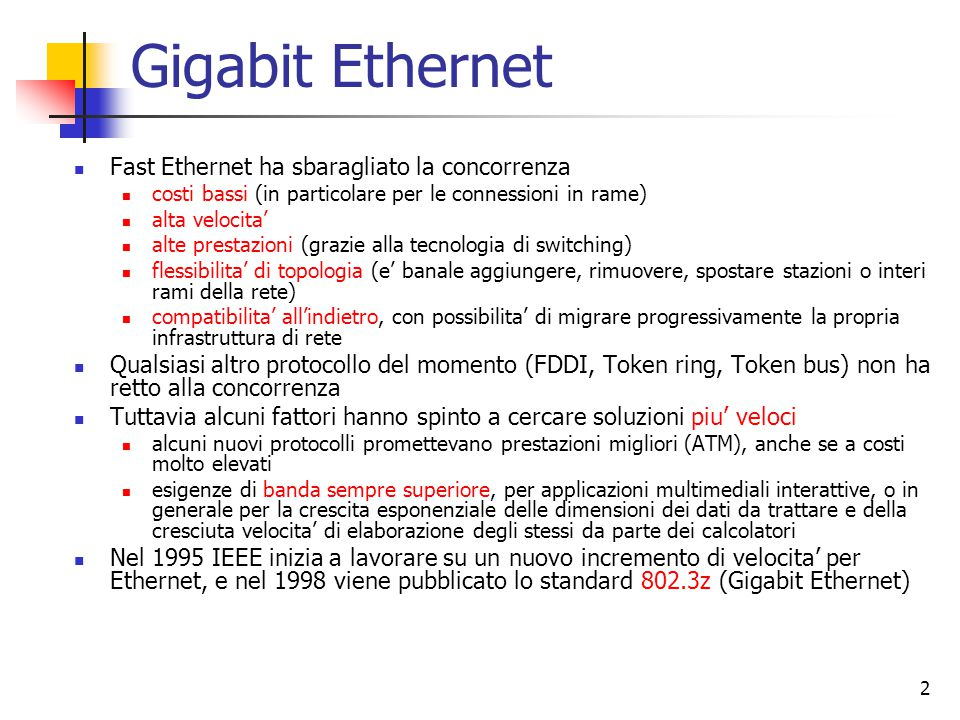 Gigabit Ethernet Fast Ethernet ha sbaragliato la concorrenza