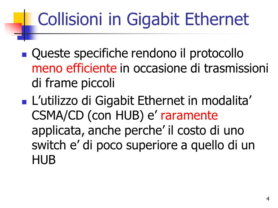 Collisioni in Gigabit Ethernet