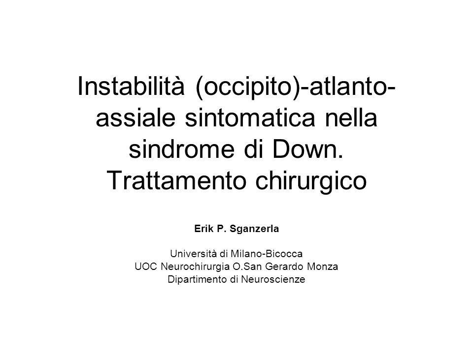 Instabilità (occipito)-atlanto-assiale sintomatica nella sindrome di Down. Trattamento chirurgico