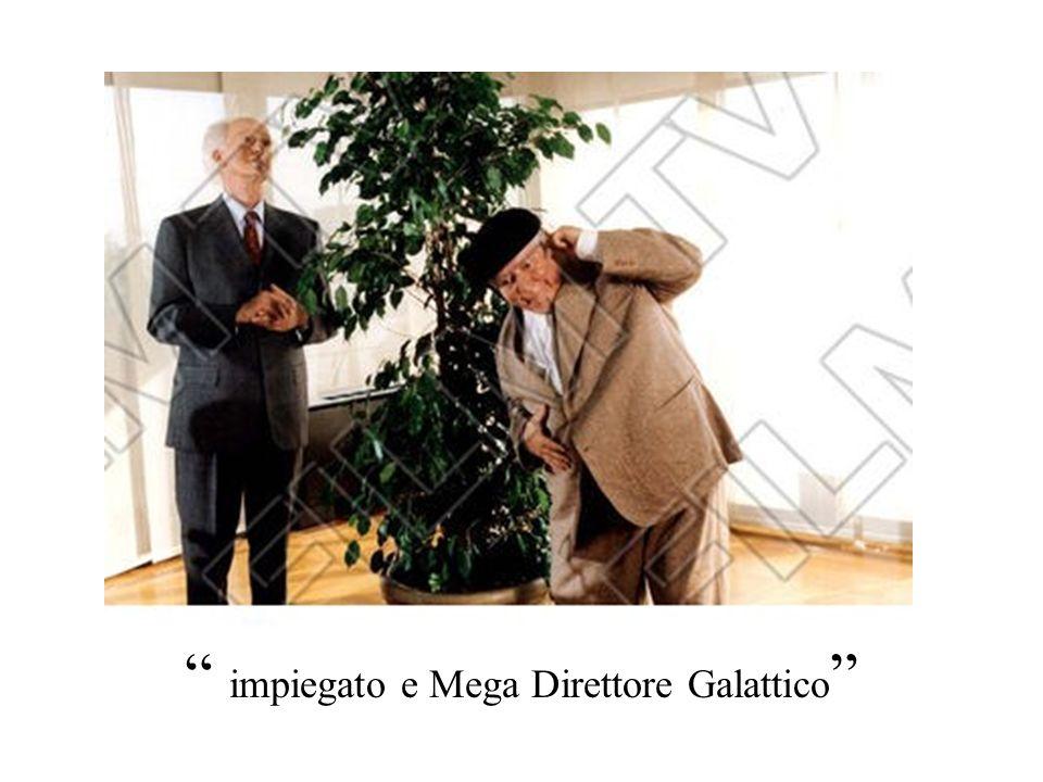 impiegato e Mega Direttore Galattico