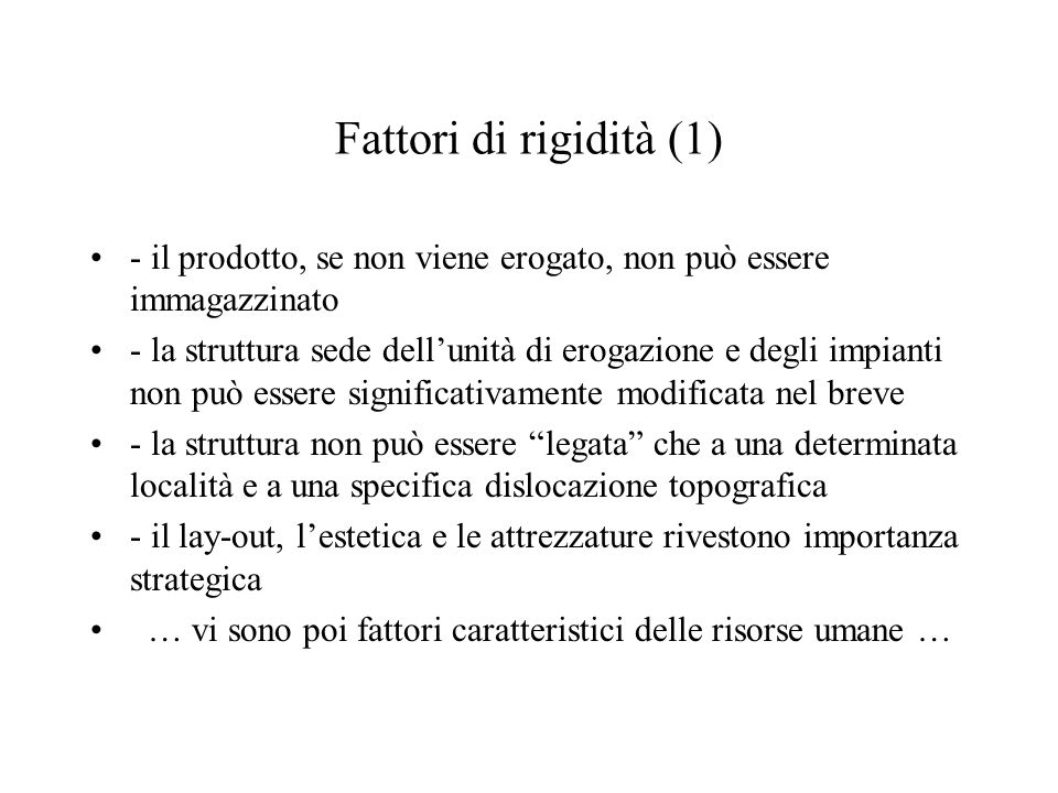 Fattori di rigidità (1) - il prodotto, se non viene erogato, non può essere immagazzinato.