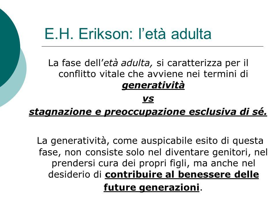 E.H. Erikson: l'età adulta