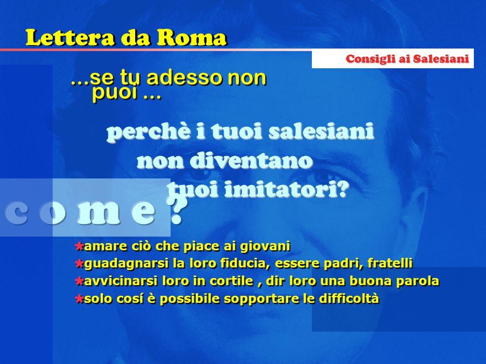 c o m e Lettera da Roma perchè i tuoi salesiani non diventano