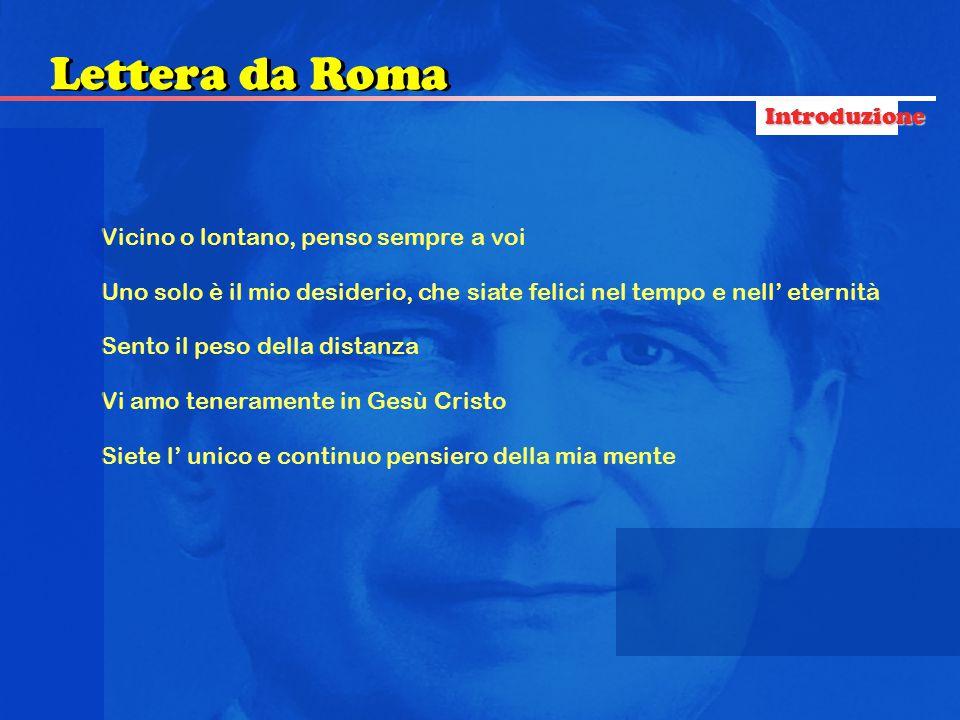 Lettera da Roma Introduzione Vicino o lontano, penso sempre a voi