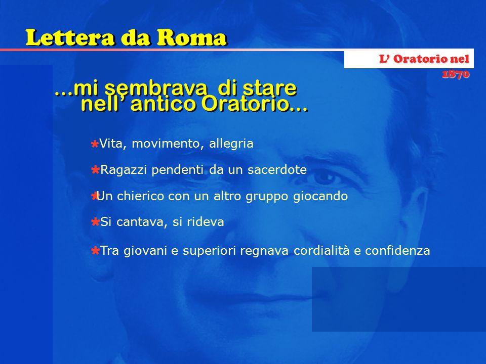Lettera da Roma ...mi sembrava di stare nell' antico Oratorio...