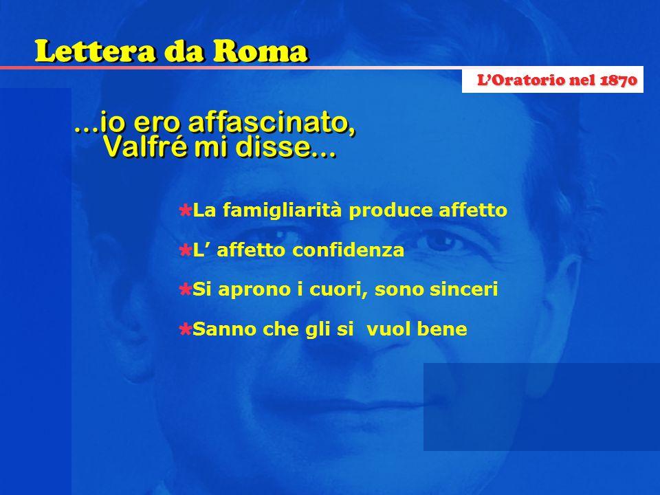 Lettera da Roma ...io ero affascinato, Valfré mi disse...