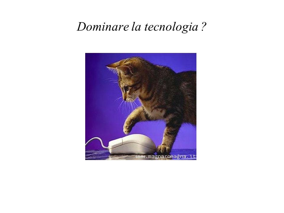 Dominare la tecnologia
