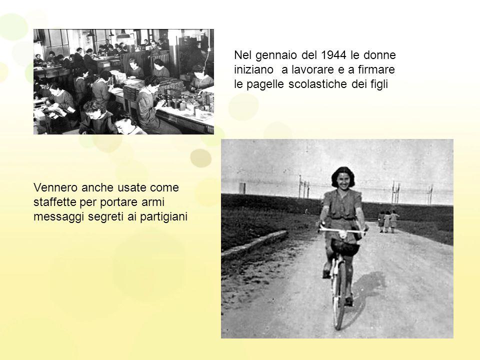 Nel gennaio del 1944 le donne iniziano a lavorare e a firmare le pagelle scolastiche dei figli