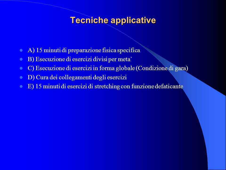 Tecniche applicative A) 15 minuti di preparazione fisica specifica