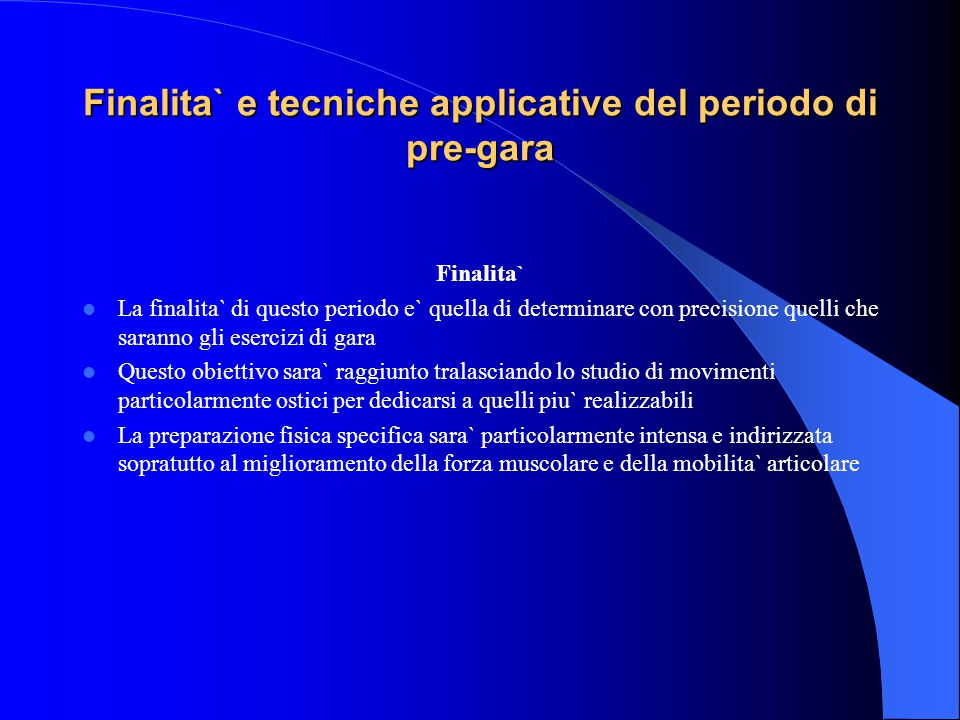 Finalita` e tecniche applicative del periodo di pre-gara