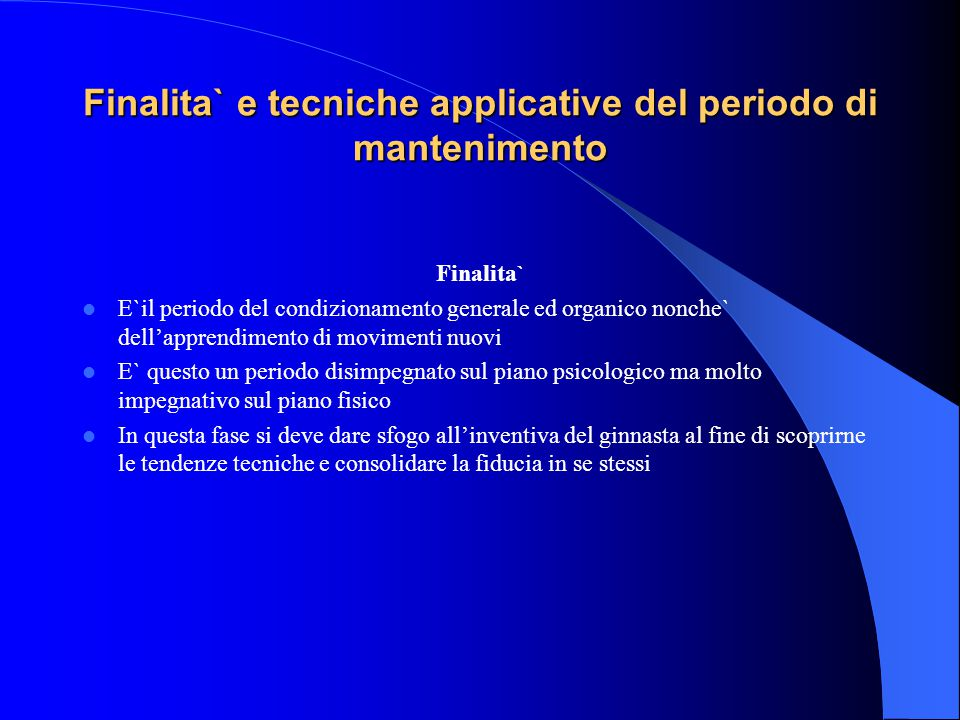 Finalita` e tecniche applicative del periodo di mantenimento