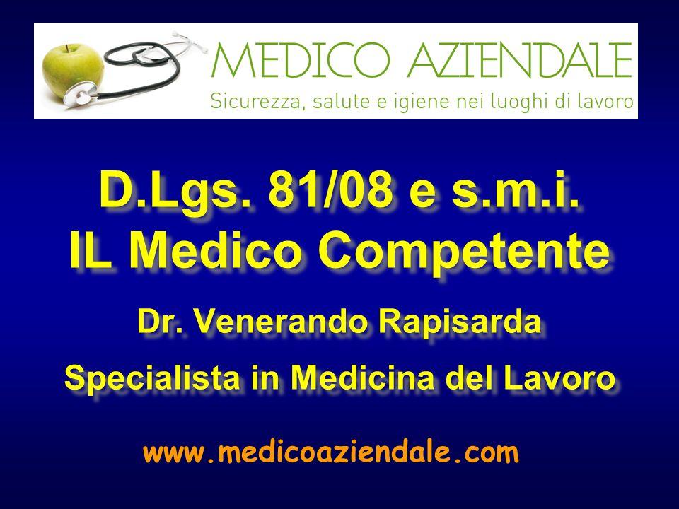 D. Lgs. 81/08 e s. m. i. IL Medico Competente Dr
