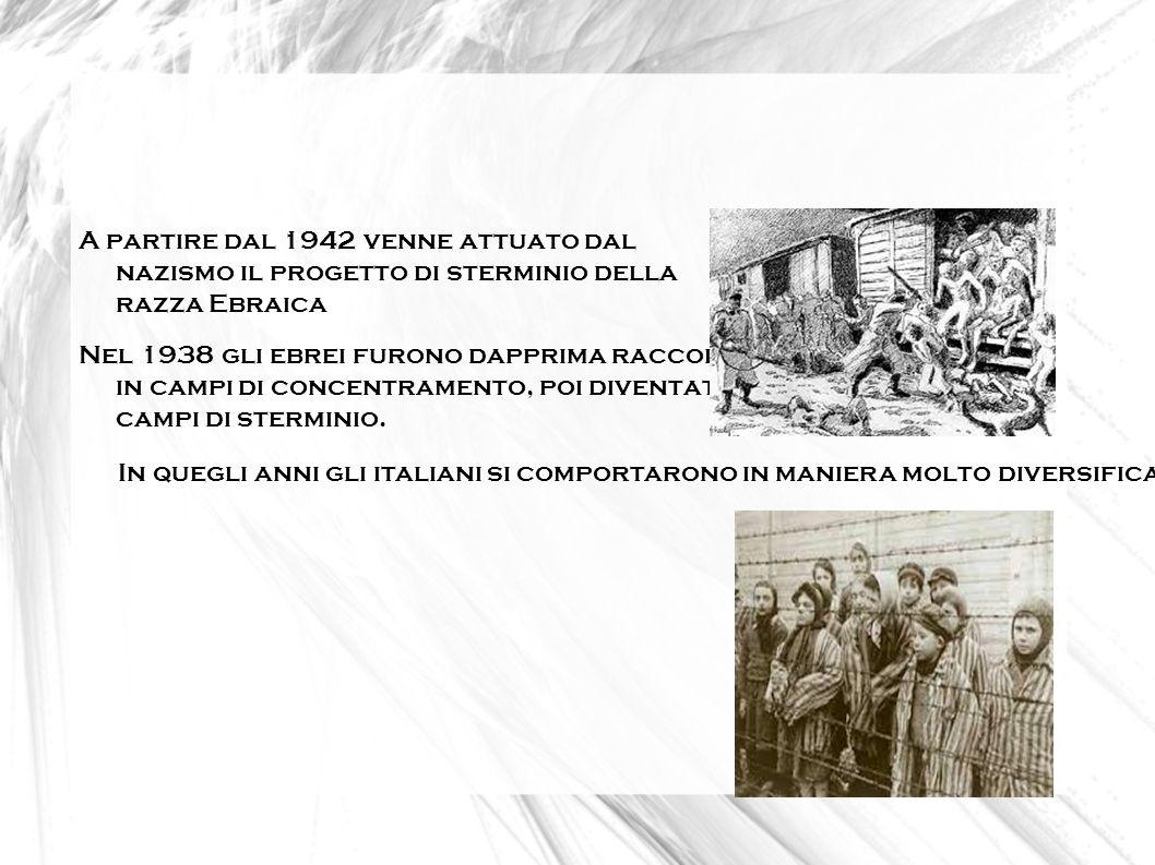 A partire dal 1942 venne attuato dal nazismo il progetto di sterminio della razza Ebraica