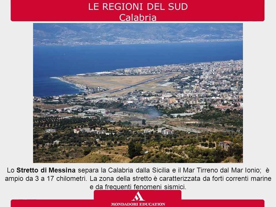 LE REGIONI DEL SUD Calabria