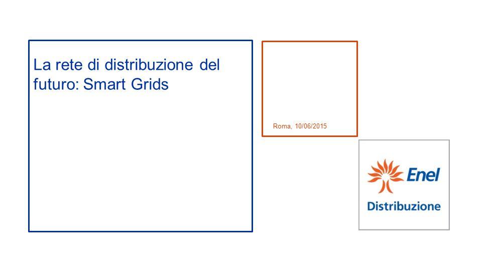 La rete di distribuzione del futuro: Smart Grids
