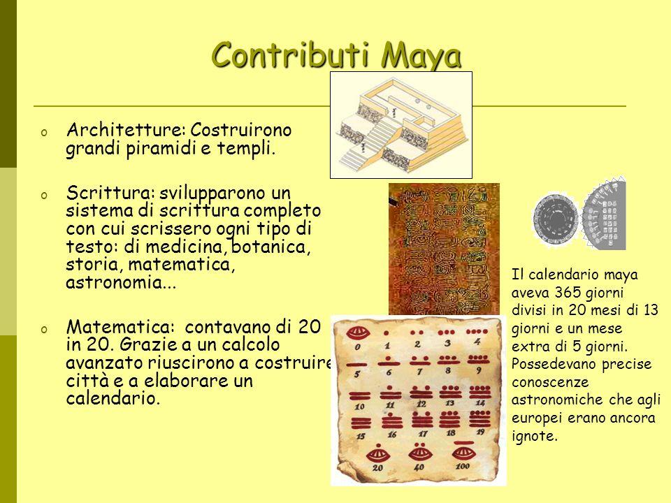 Contributi Maya Architetture: Costruirono grandi piramidi e templi.