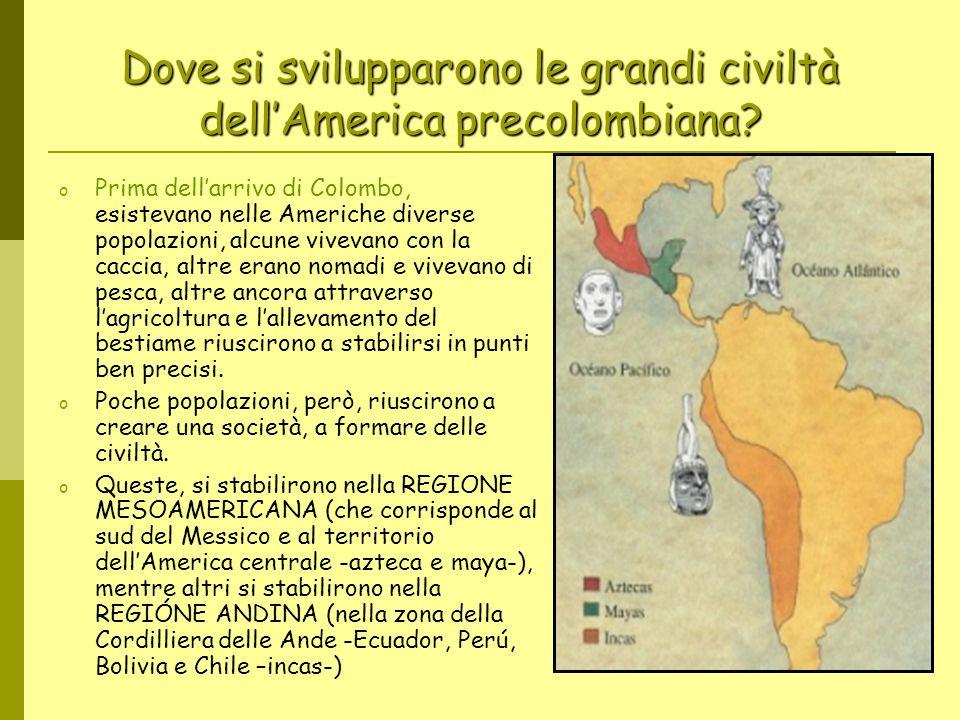 Dove si svilupparono le grandi civiltà dell'America precolombiana