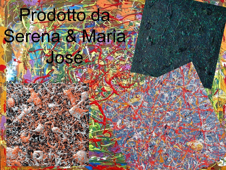 Prodotto da Serena & Maria José