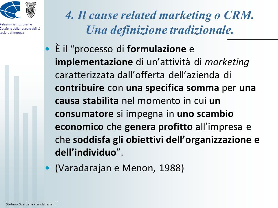 4. Il cause related marketing o CRM. Una definizione tradizionale.