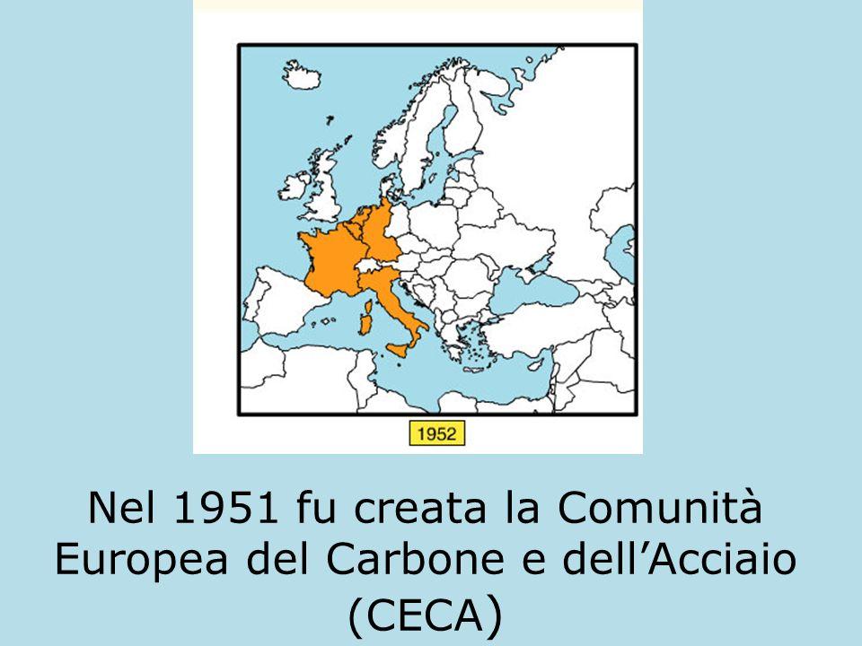 Nel 1951 fu creata la Comunità Europea del Carbone e dell'Acciaio (CECA)