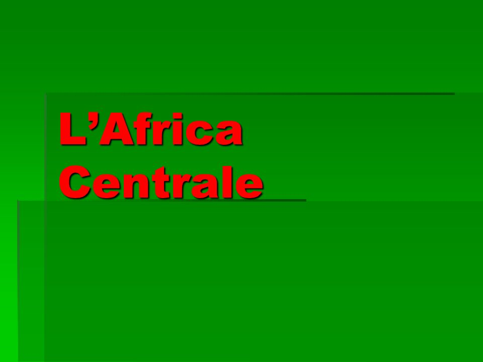 L'Africa Centrale