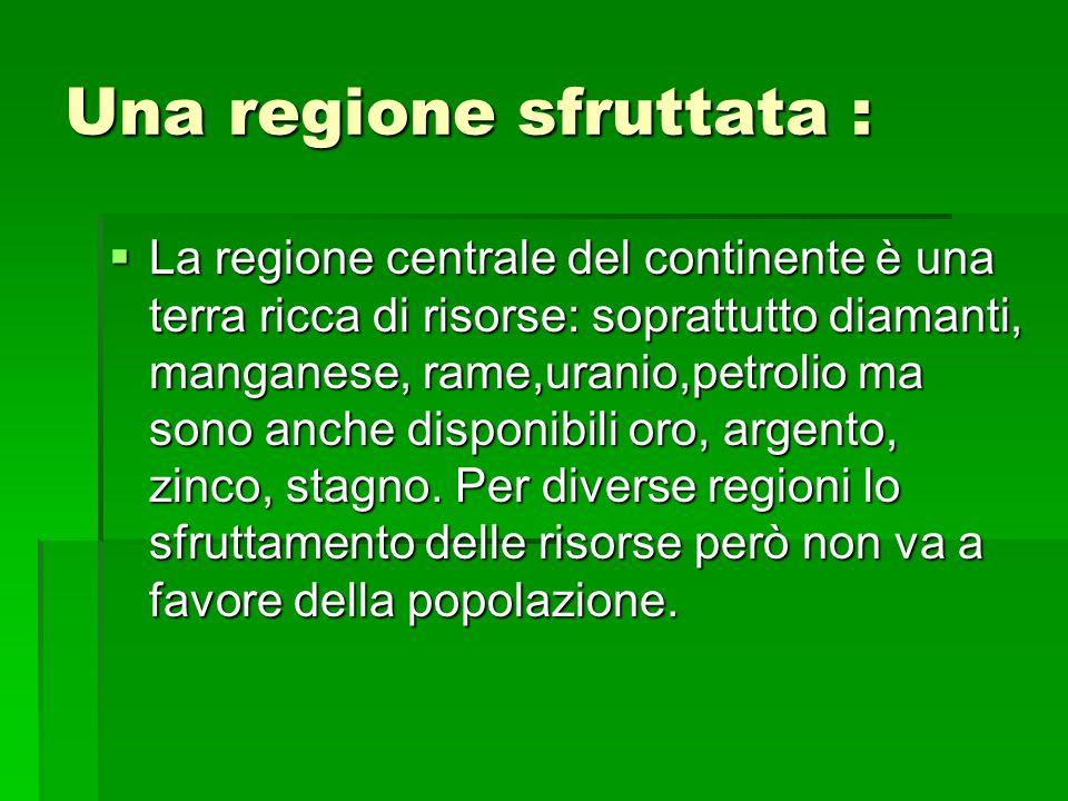 Una regione sfruttata :
