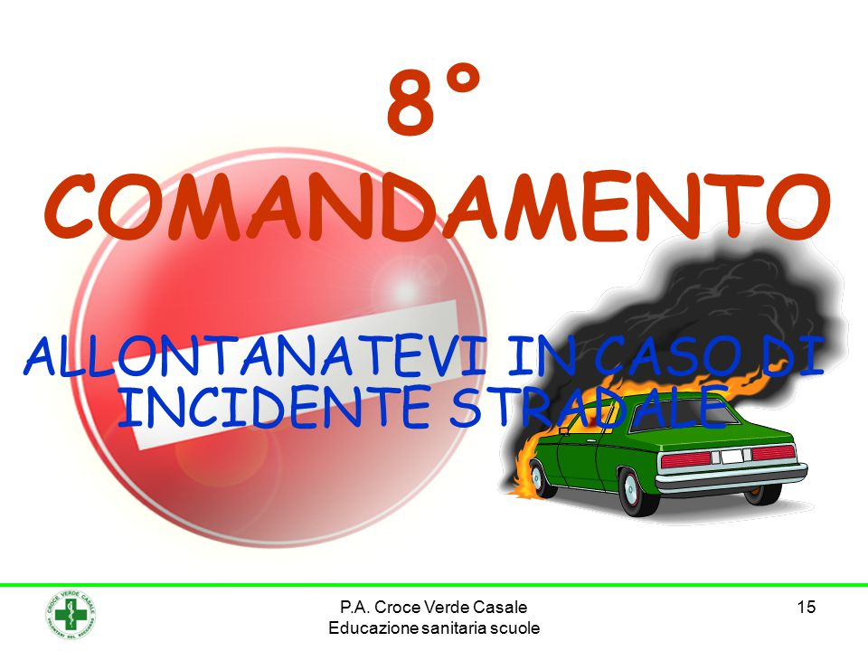 ALLONTANATEVI IN CASO DI INCIDENTE STRADALE