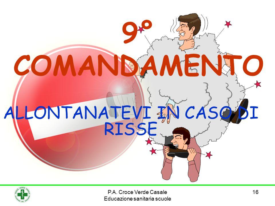 ALLONTANATEVI IN CASO DI RISSE