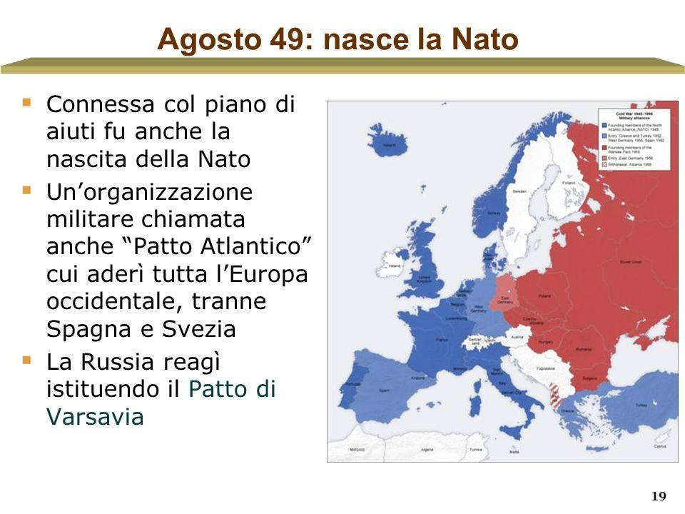 Agosto 49: nasce la NatoConnessa col piano di aiuti fu anche la nascita della Nato.