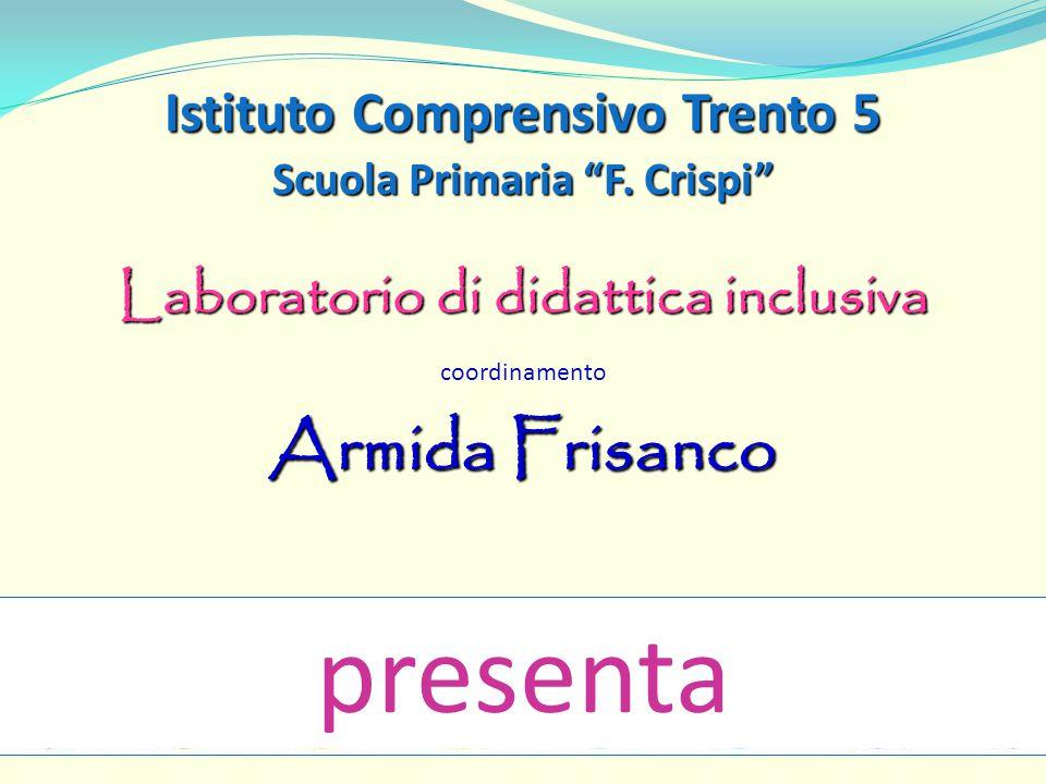 presenta Armida Frisanco Istituto Comprensivo Trento 5