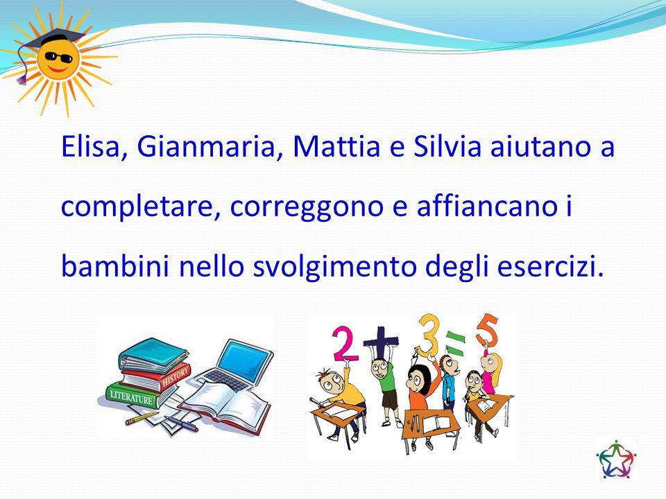 Elisa, Gianmaria, Mattia e Silvia aiutano a completare, correggono e affiancano i bambini nello svolgimento degli esercizi.