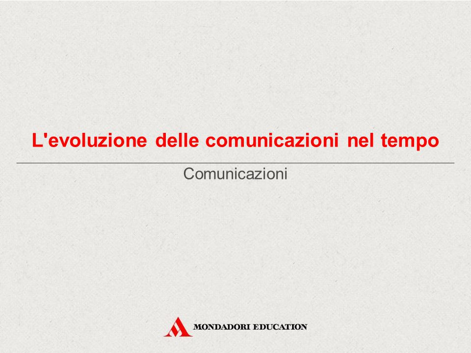 L evoluzione delle comunicazioni nel tempo