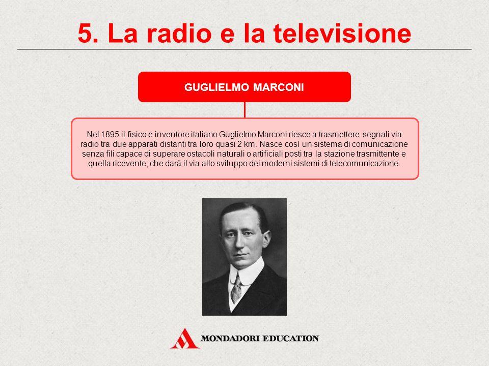 5. La radio e la televisione