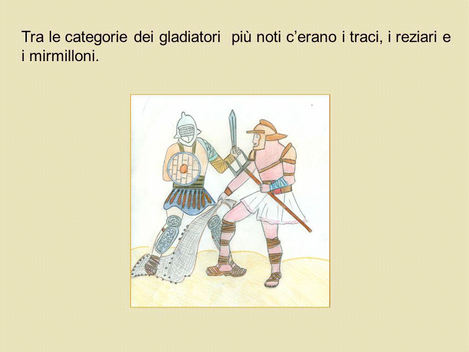 Tra le categorie dei gladiatori più noti c'erano i traci, i reziari e i mirmilloni.