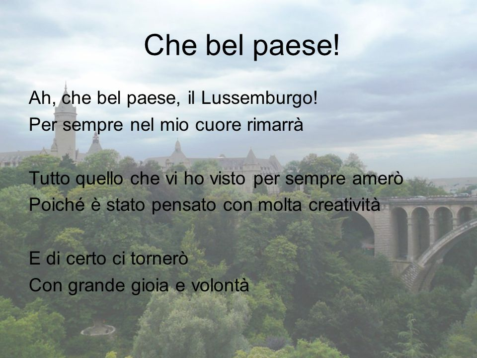 Che bel paese! Ah, che bel paese, il Lussemburgo!