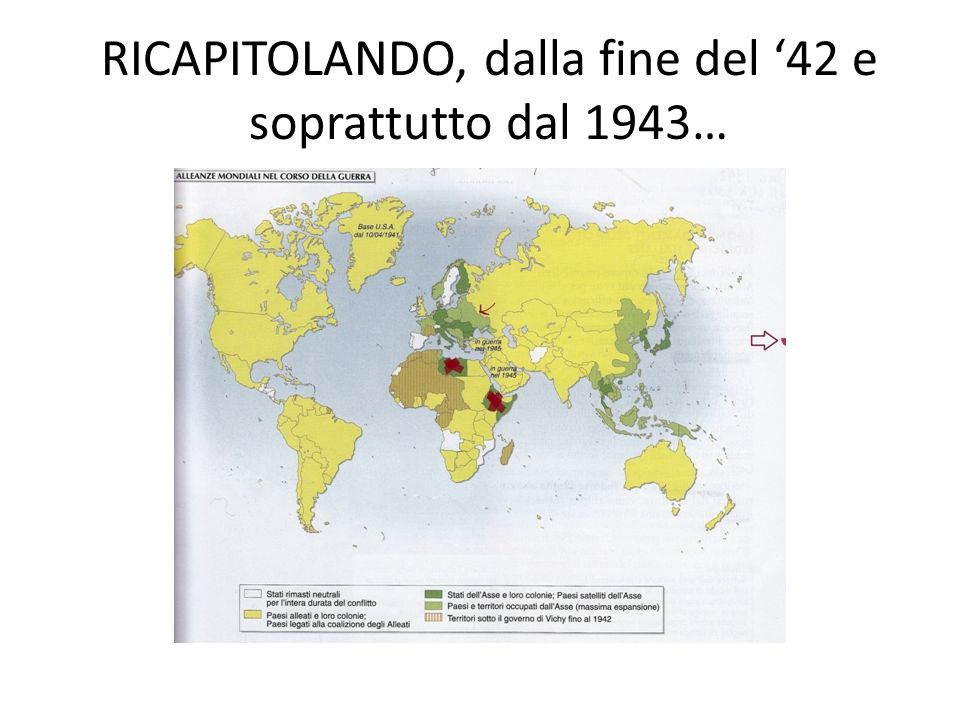 RICAPITOLANDO, dalla fine del '42 e soprattutto dal 1943…