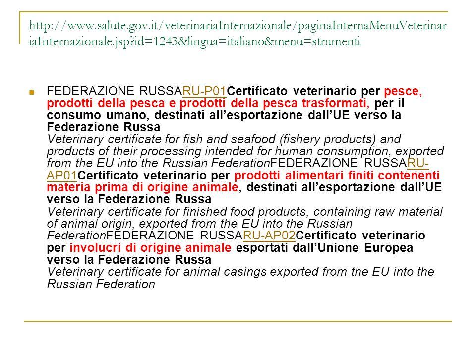 http://www.salute.gov.it/veterinariaInternazionale/paginaInternaMenuVeterinariaInternazionale.jsp id=1243&lingua=italiano&menu=strumenti